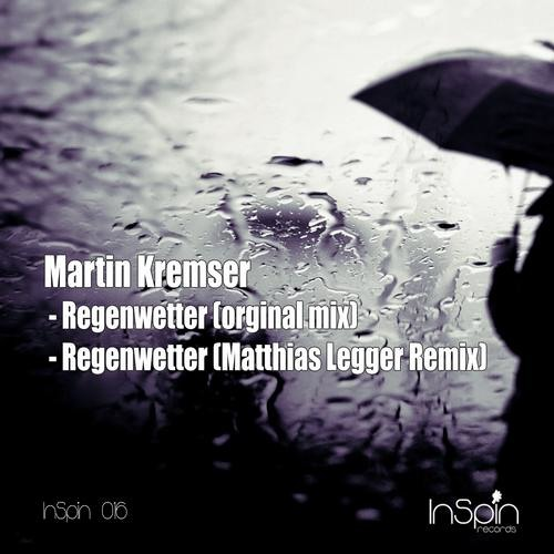 Martin Kremser - Regenwetter [Original Mix] (Inspin Records) out now!