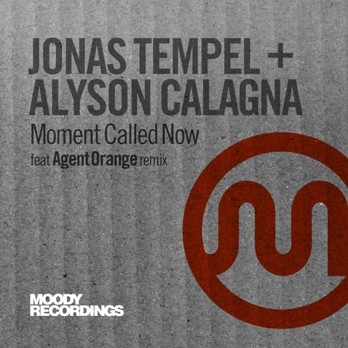 Moment Called Now - Jonas Tempel + Alyson Calagna ( Moody Recordings ) Out December 1st