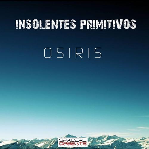 Insolentes Primitivos - Osiris ( John Ov3rblast Abstract Remix )
