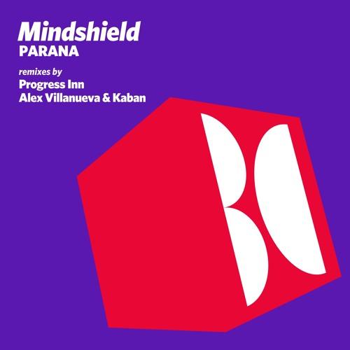 Mindshield - Parana (Alex Villanueva & Kaban Remix)