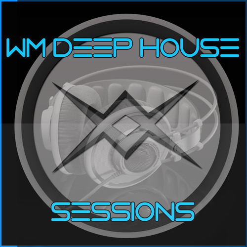 WM - Deep House Sessions