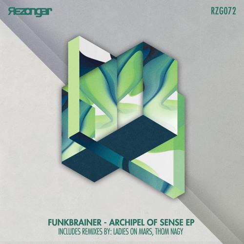 "Funkbrainer - Archipel Of Sense ( Original Mix ) Preview ""REZONGAR MUSIC"""
