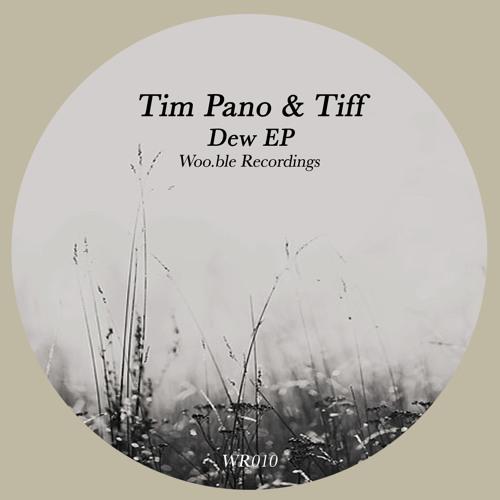 Tim Pano & Tiff - Dew Ep (WR010)