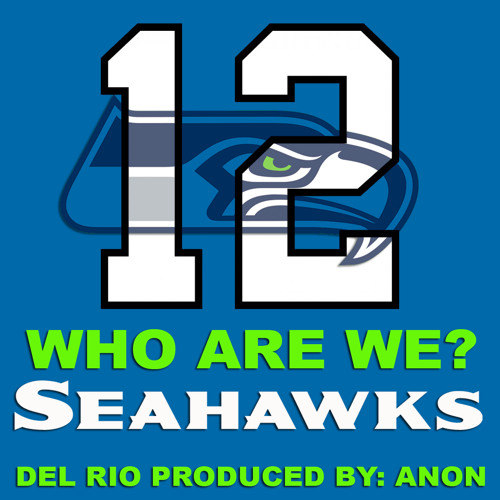 Who Are We - Seahawks!  12th Man Song