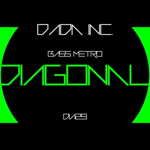 Dada Inc. - Bass Metro (Stereo For Two Remix) [Diagonal]