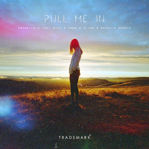 Pull Me In (Krewella X Just Mike X Hook N Sling X Daddy's Groove)