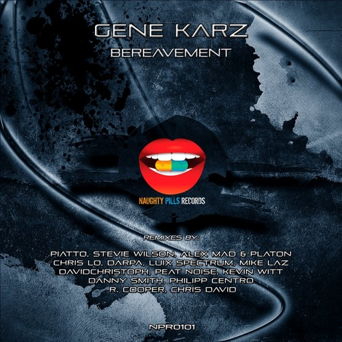[NPR0101, NPR0102] Gene Karz - Bereavement (Preview) [Naughty Pills Records]