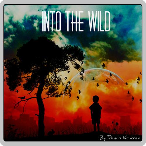 """""""Into the Wild"""" // [DJ-Mix] By Dennis Kruissen - 11/2013"""