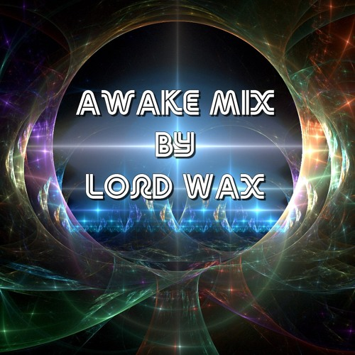 Awake Mix By Lord Wax (Bass Factory) [Free Dl]