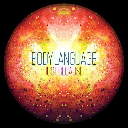 Body Language - Just Because (Figgy Remix)
