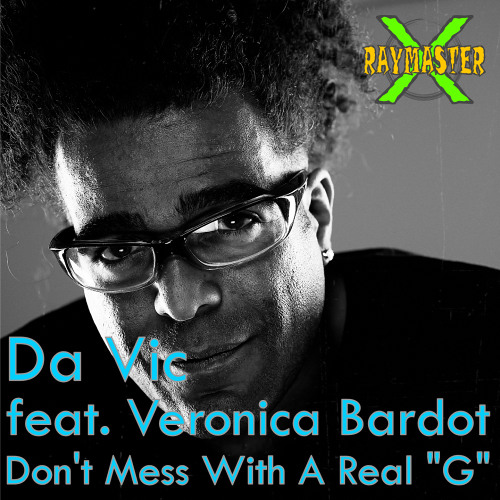 Da Vic - Don't mess with a real G (feat. Veronica Bardot)