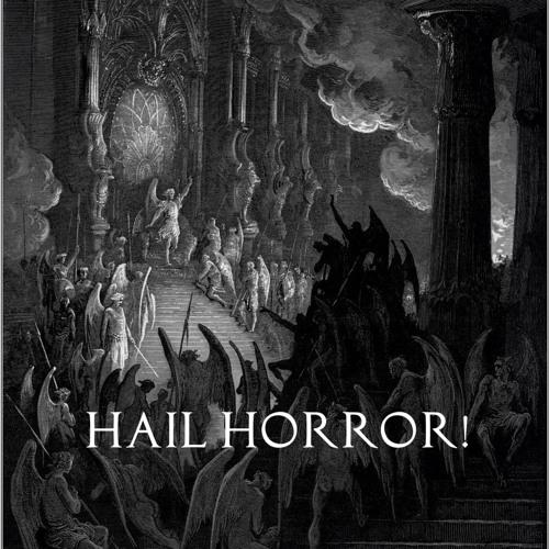 Part Five - Hail Horror!