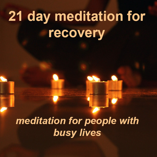 21 Day Meditation For Recovery - Week 1