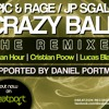 Epic & Rage and Jp Sgalia - Crazy Ball (Lucas Blanco Remix) [FREE DOWNLOAD]