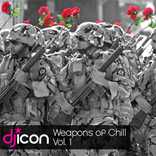 DJ ICON Weapons of Chill Vol. 1