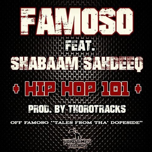 "Famoso feat. Shabaam Sahdeeq ""Hip Hop 101"""