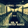 Jamal - Peron (Mr.W Dubstep Remix) *FREE DOWNLOAD - Click BUY*