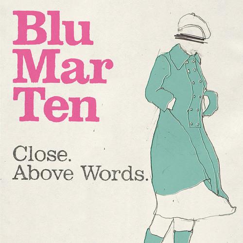 Blu Mar Ten - Close