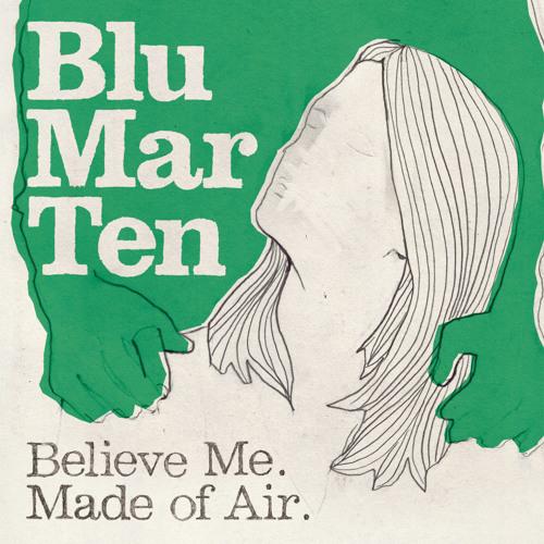 Blu Mar Ten - Believe Me