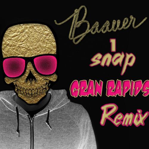 Baauer - 1Snap (Gran Rapids Remix)