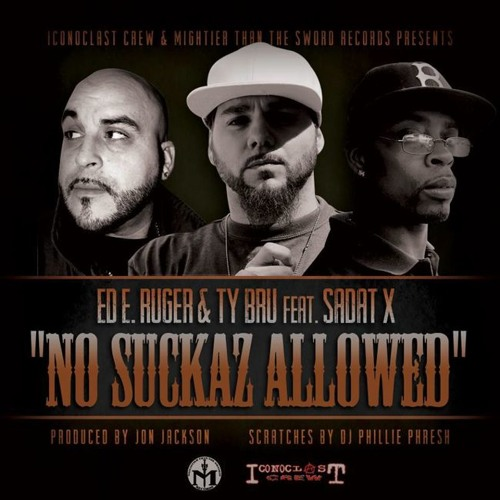 "Ed E. Ruger & Ty Bru (feat. Sadat X) - ""No Suckaz Allowed"""