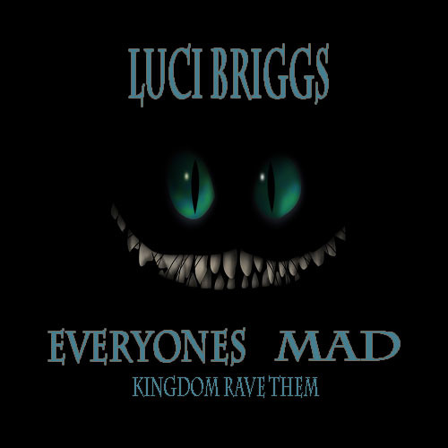 Luci Briggs - Everyones Mad (Kingdom Rave theme)