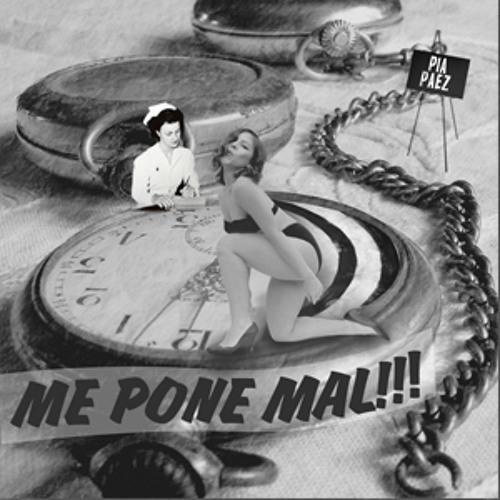 ME PONE MAL - Pía Páez (Prod. Sr.Méndez)