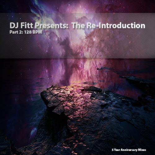 DJ Fitt Presents: The Re-Introduction (Part 2 - 128 BPM)