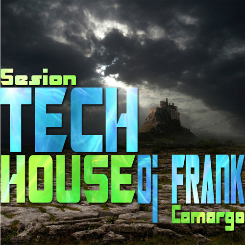 sesion tech-house (dj frank camargo)