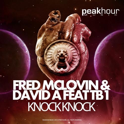 Fred McLovin & David A ft TB1 - Knock Knock (Original Mix)  **OUT NOW**
