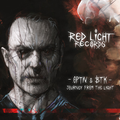 Optiv & BTK - Journey From The Light - Red Light Records - OUT NOW!