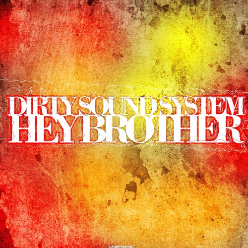 Dirty Sound System - Hey Brother (Wings & Rider Remix Edit)