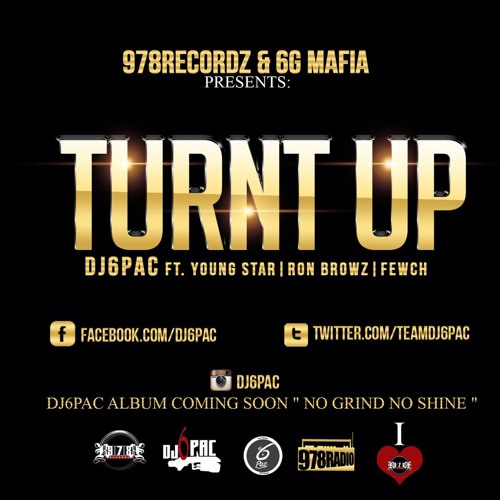 DJ6PAC FT YOUNG STAR, RON BROWZ, & FEWCH - TURNT UP