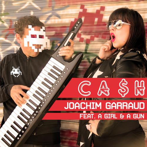 CA$H - Joachim Garraud ft A Girl & A Gun (Las Vegas Radio Edit)