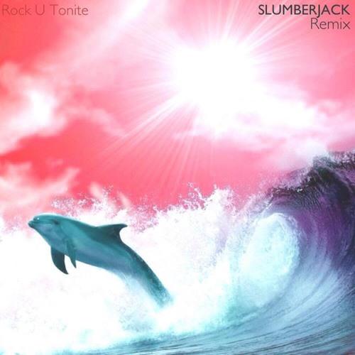 Waveracer - ROCK U TONITE (SLUMBERJACK Remix)