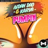 Karva & Aidan Dao - Pumpin' (Lefty Remix)*OUT NOW