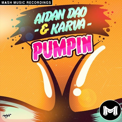 Karva & Aidan Dao - Pumpin' (Lefty Remix)*OUT NOW
