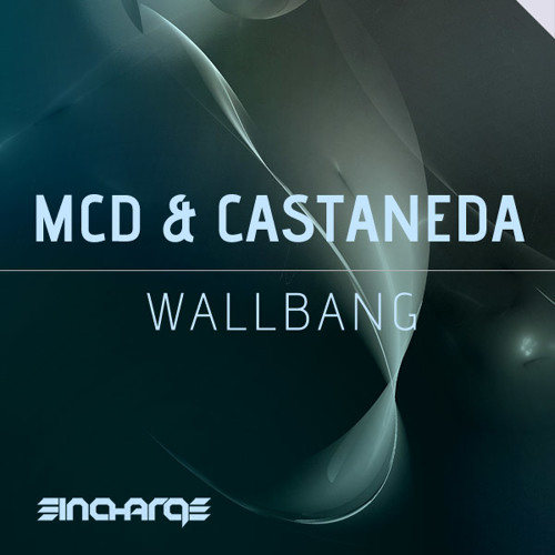 MCD & Castaneda - Wallbang (Preview) [In Charge Recordings]