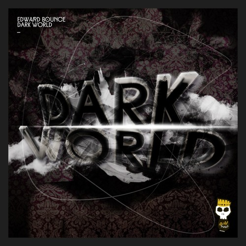 Edward Bounce - dark world - OUT NOW ON BEATPORT