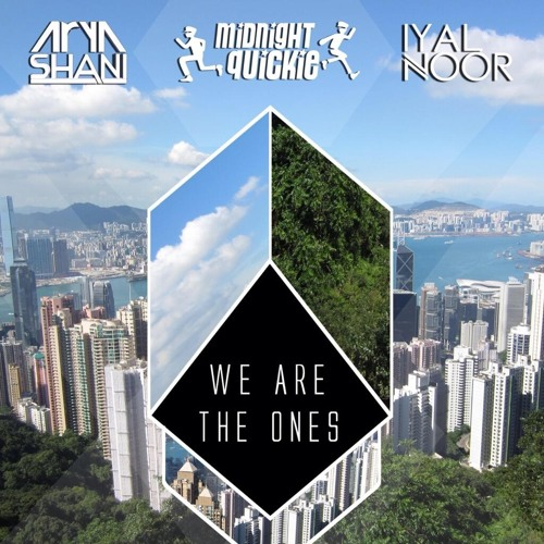 Midnight Quickie, Iyal Noor & Arya Shani - We Are The Ones