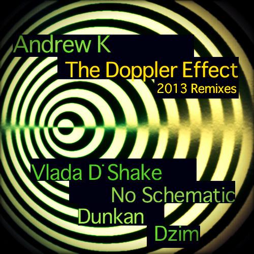 Andrew K - The Doppler Effect (Dzim Remix)