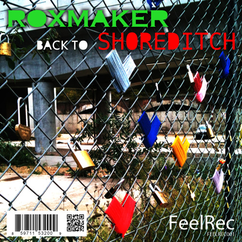 OUT NOW: Roxmaker - Back To Shoreditch (Original Mix) [FEELREC]