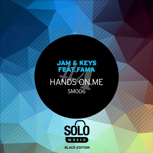OUT NOW: Jam & Keys Feat. Fama - Hands On Me (Bump & Jam Remix) SM006