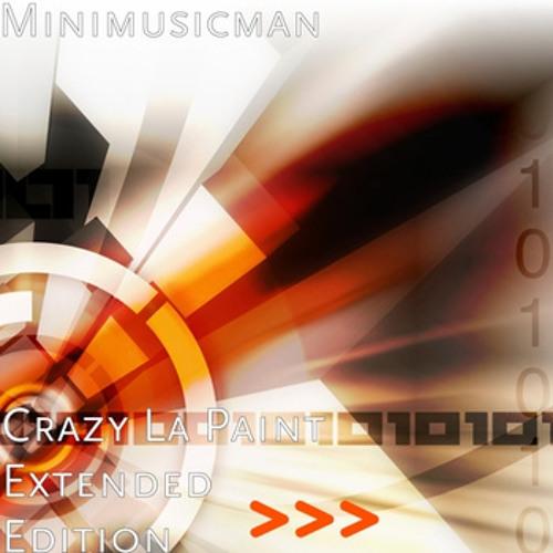 Minimusicman - Crazy La Paint Extended Edition