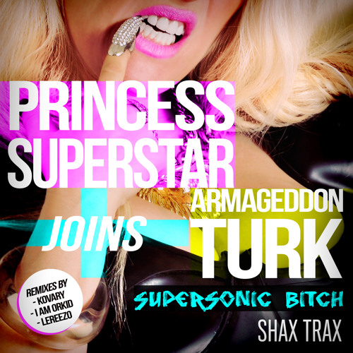Armageddon Turk feat. Princess Superstar - Supersonic Bitch (Kovary Remix)preview-OUT SOON!!!