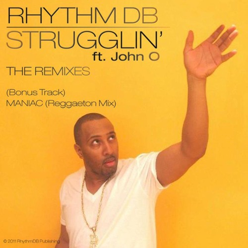 Strugglin' (Hip House Remix)Ft John O - RhythmDB