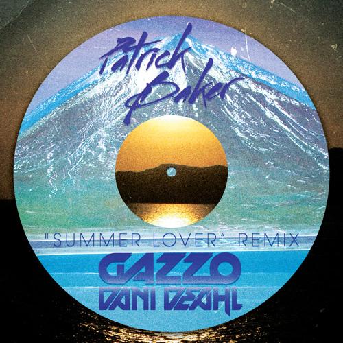 Patrick Baker-Summer Lover (Gazzo X Dani Deahl Remix)