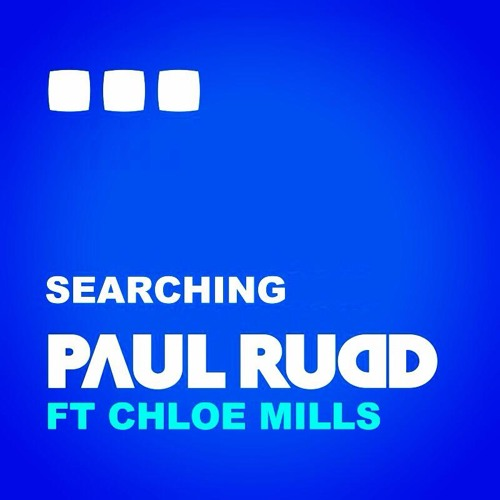 Paul Rudd ft. Chloe Mills - Searching (Teaser Edit)