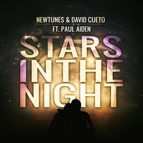 Newtunes & David Cueto - Stars In The Night (Ft. Paul Aiden) (Preview)