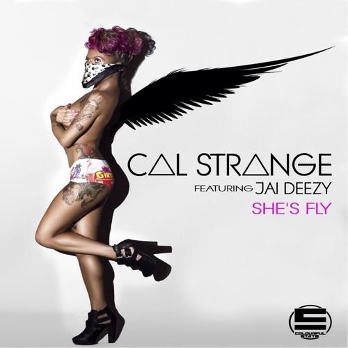 Cal Strange - She's Fly Ft Jai Deezy